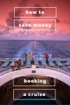How to Save Money Booking a Cruise