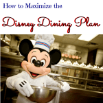 6 Tips to Help Maximize the Disney Dining Plan