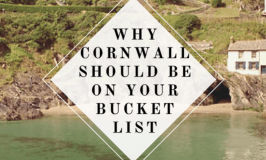 Why Cornwall Should Be on Your Travel Bucket List