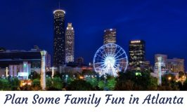 Plan Some Family Fun in Atlanta