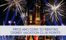 Pros and Cons to Renting Disney Vacation Club Points (DVC)