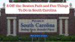 8 Off-The-Beaten-Path Fun Things To Do in South Carolina