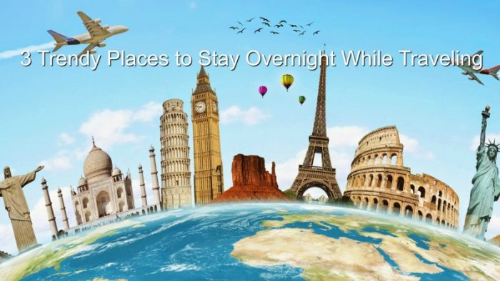 Trendy Overnight Stay Travel