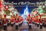 Holiday Time at Walt Disney World – Don't Miss Any of It!