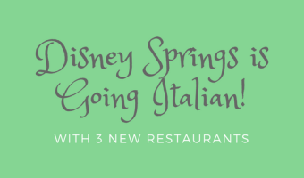 Disney Springs is Going Italian with 3 New Restaurants