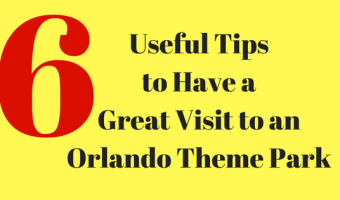 6 Useful Tips to Have a Great Visit to an Orlando Theme Park