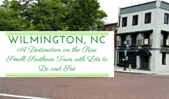 Spend Some Time in Wilmington, NC – A Destination on the Rise – A Small Southern Town with Lots to Do and See