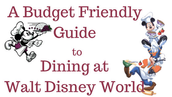 A Budget Friendly Guide to Dining at Walt Disney World