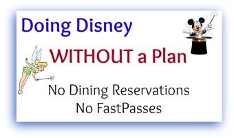 Tips for Doing Disney without a Plan – A FastPass – or a Dining Reservation!