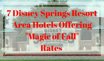 "Seven Disney Springs Resort Area Hotels Offering Special ""Magic of Fall"" Rates"