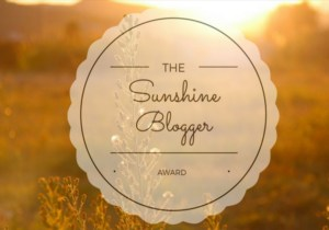 Sunshine Blogger Award and My Favorite Things