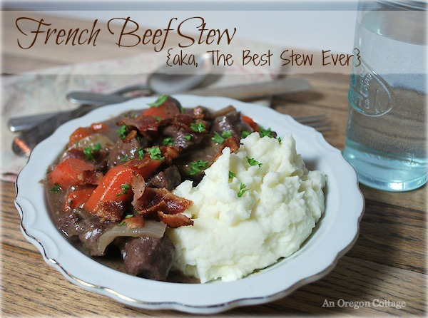 French Beef Stew - aka The Best Stew Ever - An Oregon Cottage