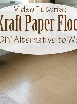 Kraft Paper Floor: A DIY Alternative to Wood Floors {Video Tutorial}