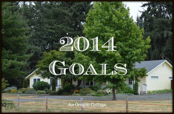 2014 Goals - An Oregon Cottage
