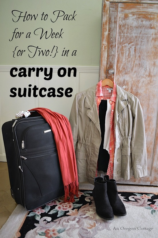 How To Pack For a Week or Two in A Carry On Suitcase - An Oregon Cottage