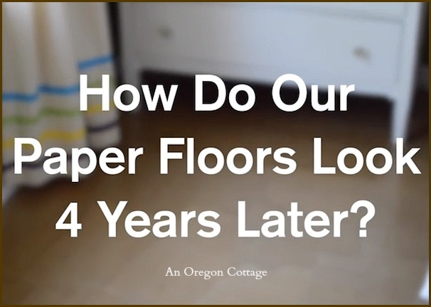 Brown Paper Flooring 4 Years Later Video - An Oregon Cottage
