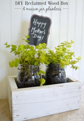 DIY Gift: Reclaimed Wood Box + Mason Jar Planters