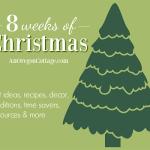 8 Weeks of Christmas Ideas