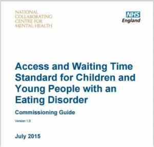 Access and Waiting Time Standards for Children and Young People with an Eating Disorder. Commissioning Guide. NHS England