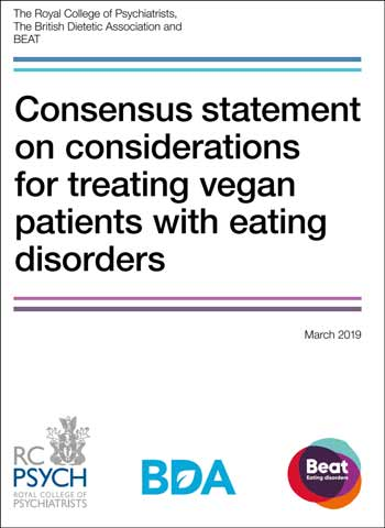 The Royal College of Psychiatrists, The British Dietetic Association and BEAT Consensus statement - vegan patients with eating disorders