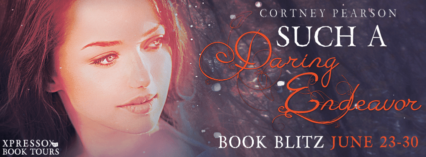 Such A Daring Endeavor by Cortney Pearson Book Tour