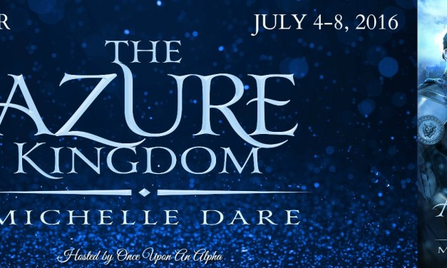 The Azure Kingdom by Michelle Dare Blog Tour