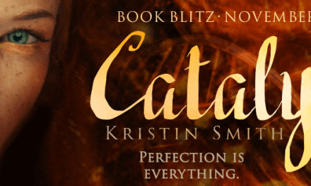 Catalyst by Kristin Smith Book Blitz