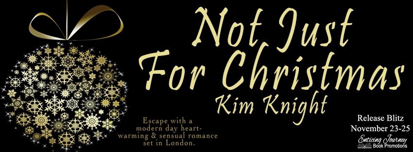 Not Just For Christmas by Kim Knight Release Bliltz