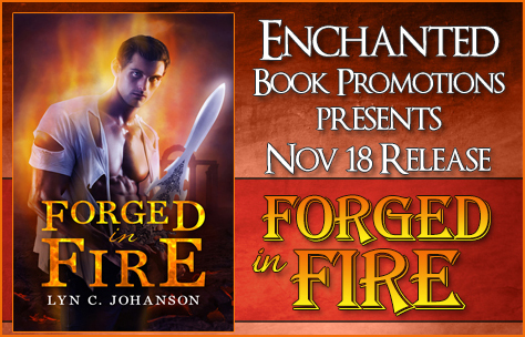 Forged in Fire by Lyn C. Johanson Release Blitz