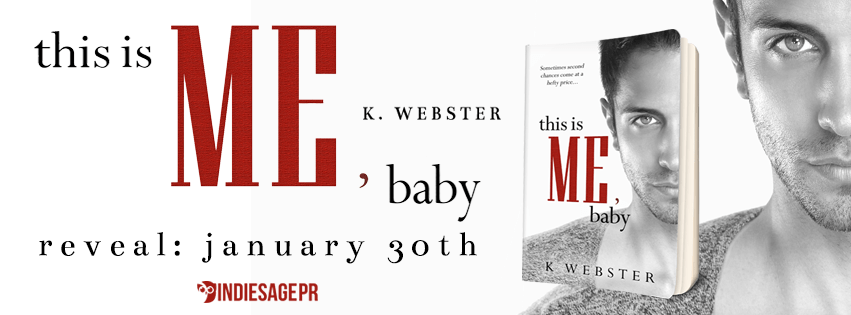 This is Me, Baby by K. Webster Cover Reveal