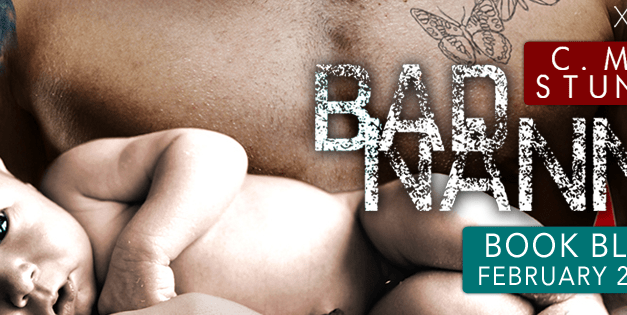 Bad Nanny by C.M. Stunich Book Blitz