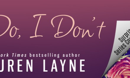 I Do, I Don't Series by Lauren Layne Cover Reveal