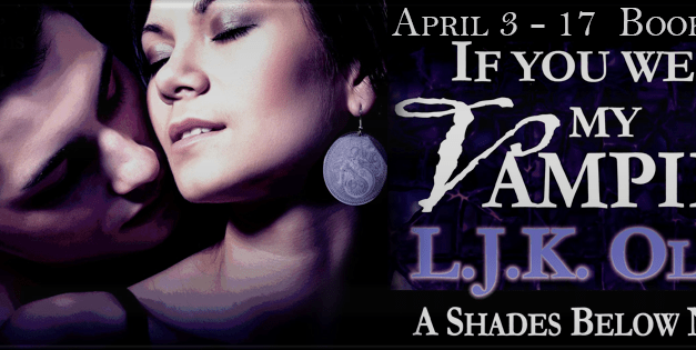 If You Were My Vampire by L.J.K. Oliva Blog Tour