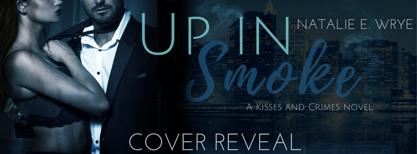 Up In Smoke by Natalie E. Wrye Cover Reveal