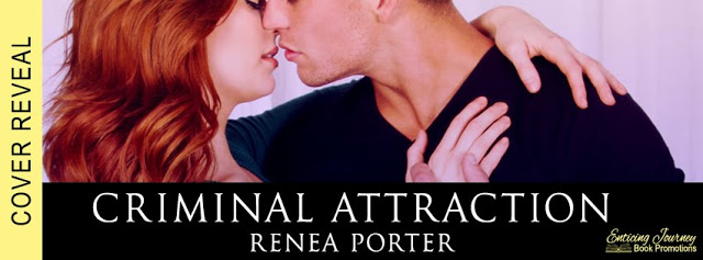 Criminal Attraction by Renea Porter Cover Reveal