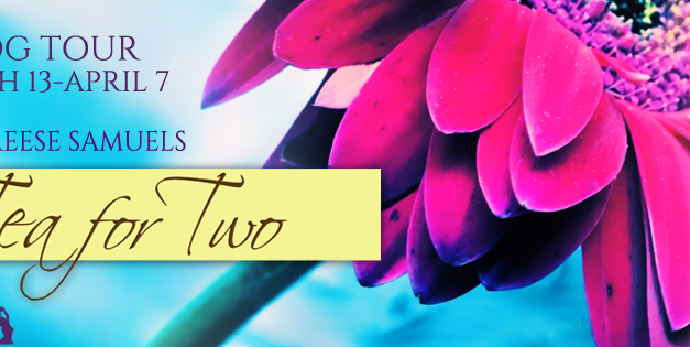Tea for Two by kailee Reese Samuels Blog Tour