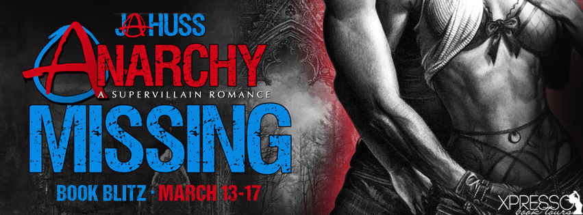 Anarchy Missing by J.A. Huss Book Blitz