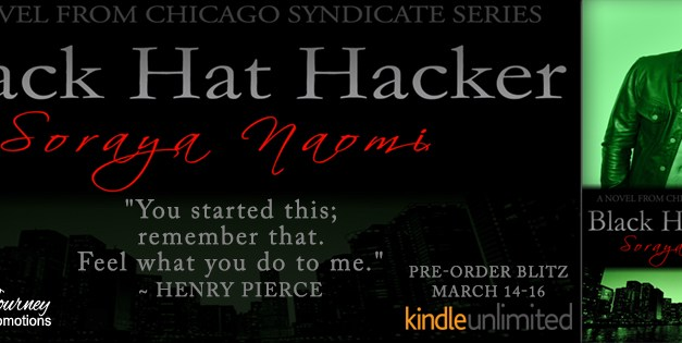 Black Hat Hacker by Soraya Naomi Pre Order Blitz