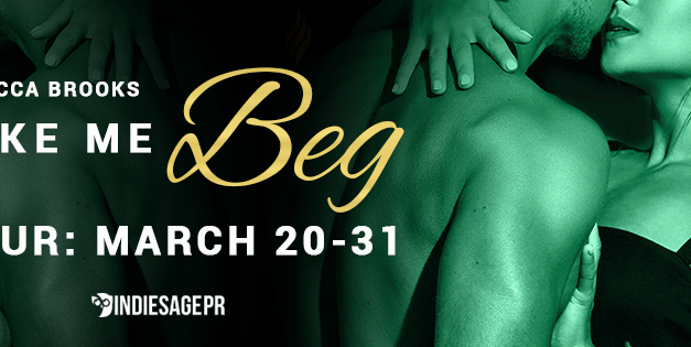 Make Me Beg by Rebecca Brooks Blog Tour