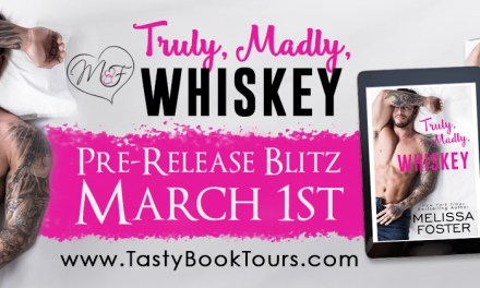 Truly, Madly, Whiskey by Melissa Foster Pre Release Blitz