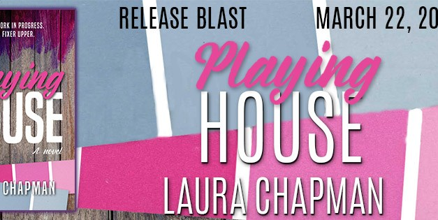 Playing House by Laura Chapman Release Blast