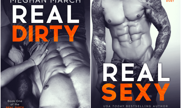 Real Dirty and Real Sexy by Meghan March Cover Reveals