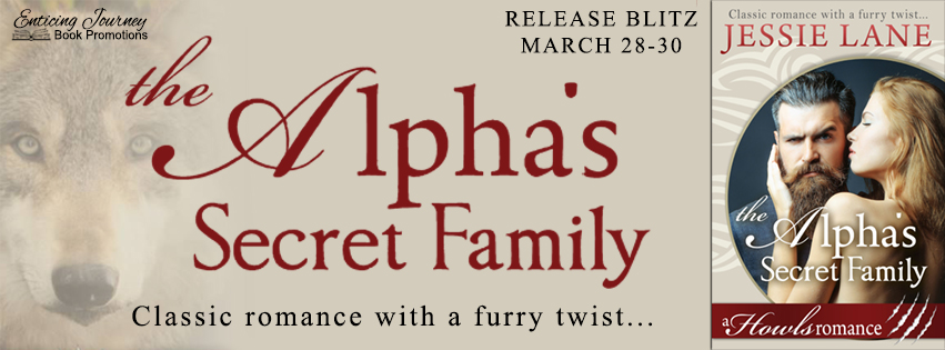 The Alpha's Secret Family by Jessie Lane Release Blitz