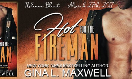 Hot For the Fireman by Gina L. Maxwell Release Blast