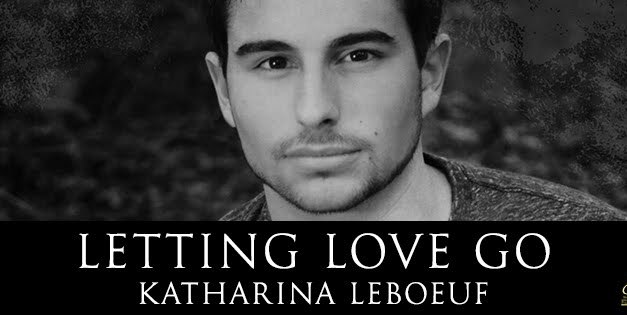 Letting Love Go by Katharina LeBoeuf Cover Reveal