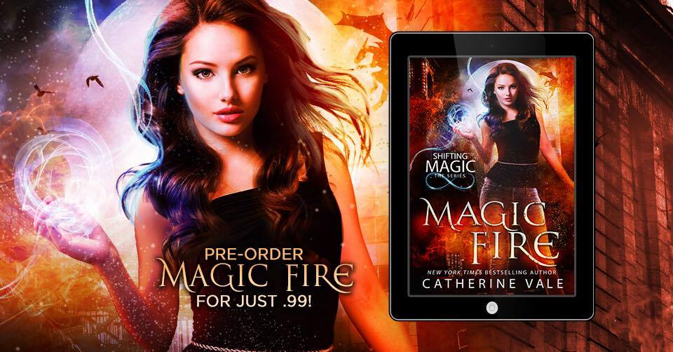 Magic Fire Shifting Magice by Catherine Vale Pre-Order Blitz