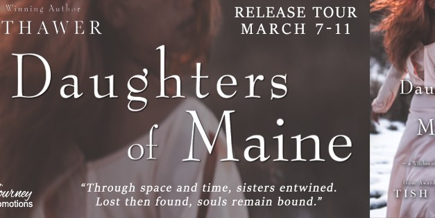 The Daughters of Maine by Tish Thawer Release Blitz