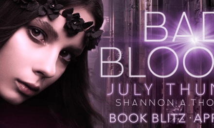 Bad Bloods July Thunder by Shannon A. Thompson Book Blitz