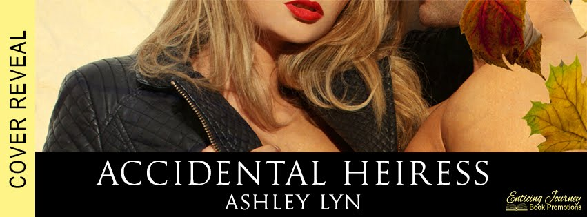 Accidental Heiress by Ashley Lyn Cover Reveal