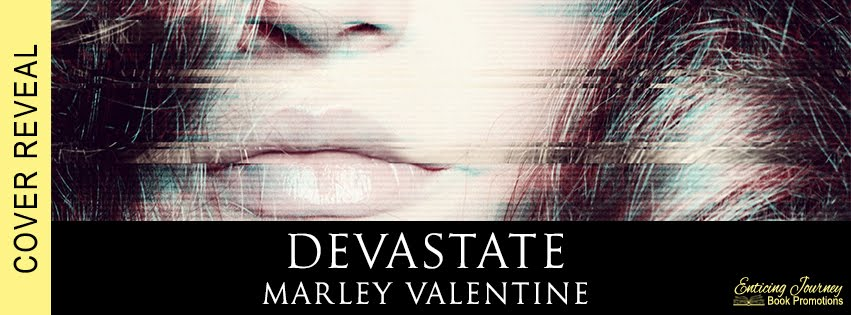 Devastate by Marley Valentine Cover Reveal